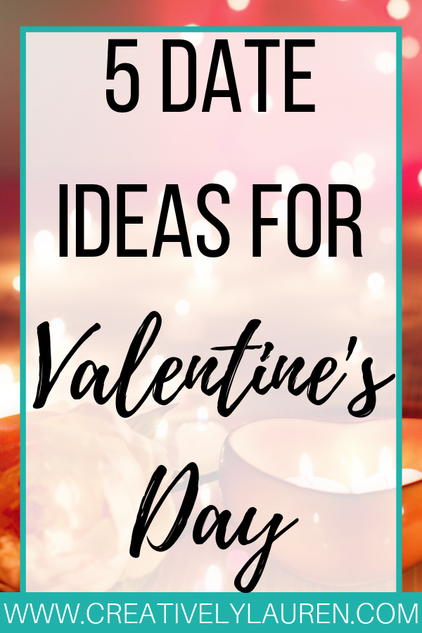 5 Date Ideas for Valentine's Day