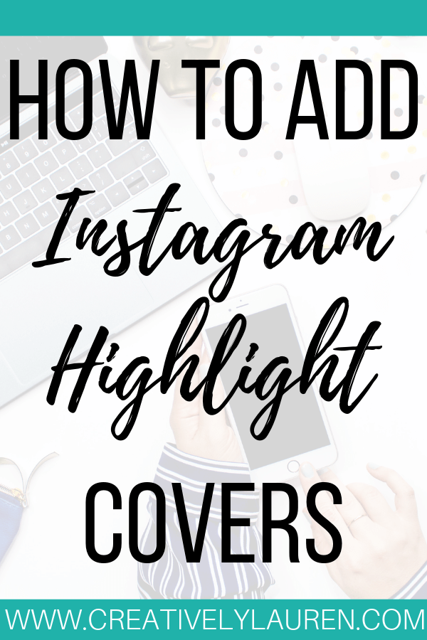 How to Add Instagram Highlight Covers