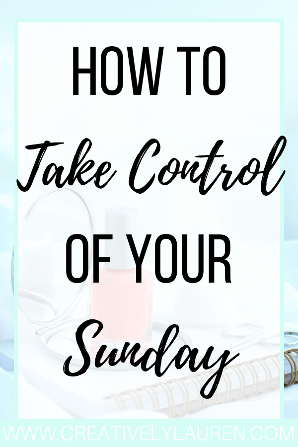 How to Take Control of Your Sunday
