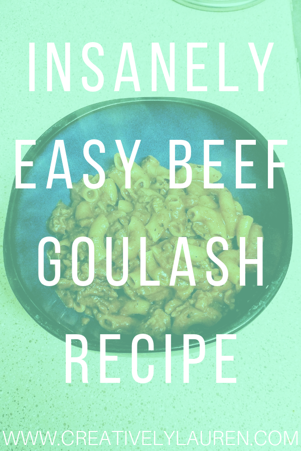 Insanely Easy Beef Goulash Recipe
