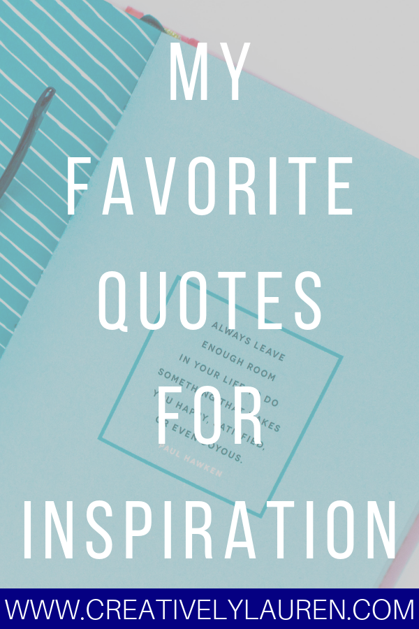 My Favorite Quotes For Inspiration