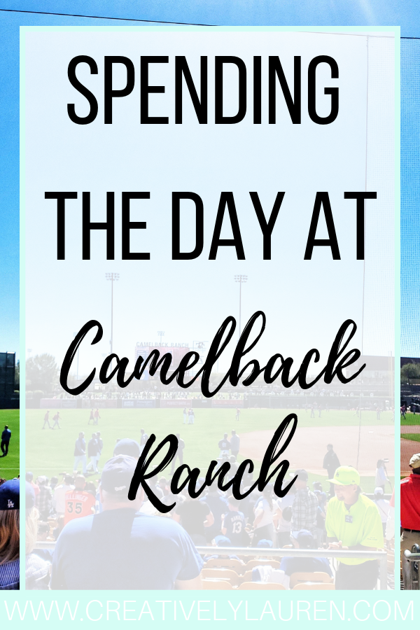 Spending the Day at Camelback Ranch