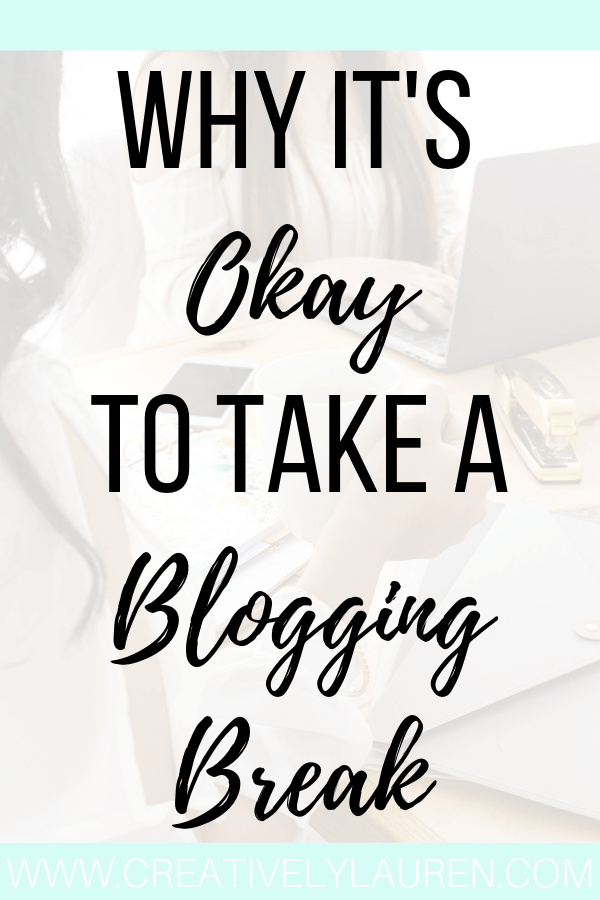 Why It's Okay to Take a Blogging Break