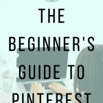 The Beginners Guide to Pinterest | Ready to start using Pinterest to grow your blog traffic? This beginner's guide will teach you everything you need to know to set up your account on the right foot. This guide will help you know all the Pinterest basics!