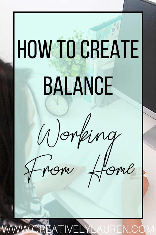 How to Create Balance Working From Home